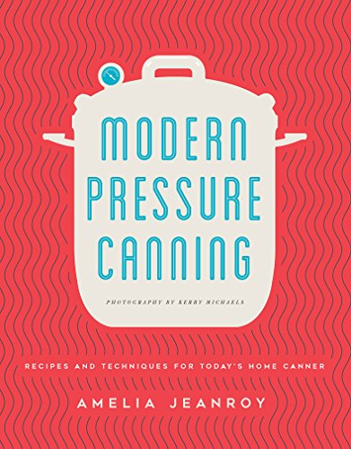 Modern Pressure Canning Cookbook Review