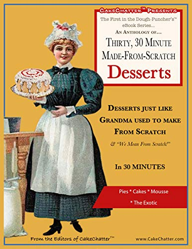 An Anthology of 30, 30 Minute Desserts Book Review