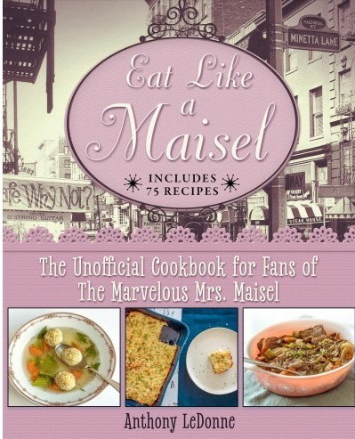 Eat Like a Maisel Cookbook Review