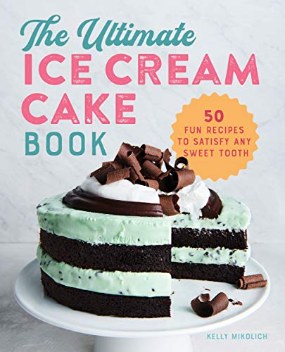The Ultimate Ice Cream Cake Cookbook Review